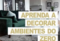 Aprenda a decorar ambientes do zero